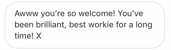 An Instagram message from someone saying they are 'the best workie for a long time'